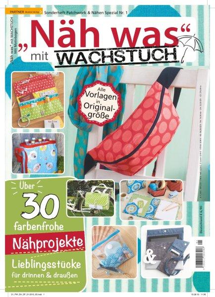 Näh was mit Wachstuch - Patchwork & Nähen Sonderheft 1/2019