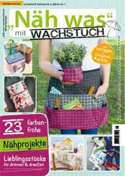 Näh was mit Wachstuch - Patchwork & Nähen Sonderheft 1/2021 Printausgabe oder E-Paper