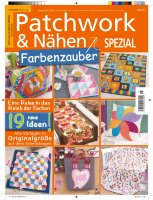 Patchwork und Nähen 5/2018 - Farbenzauber
